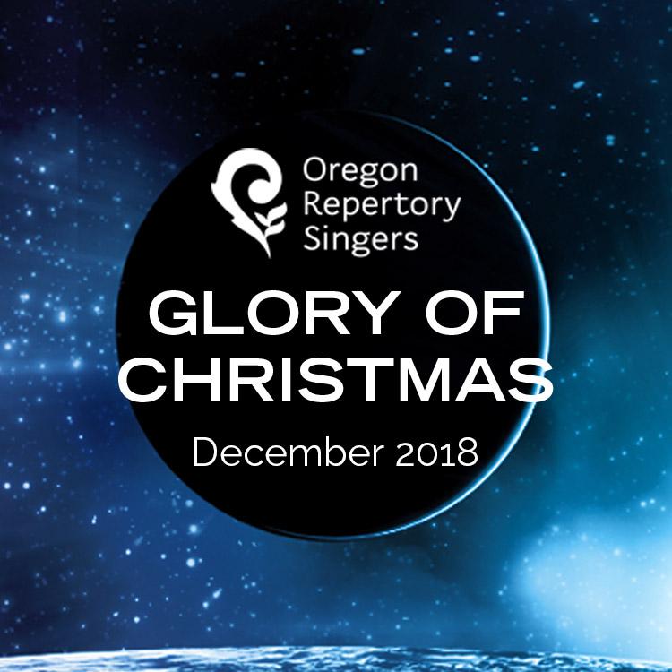 Oregon Repertory Singers presents Glory of Christmas 2018